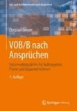VOB/B nach Ansprüchen - Entscheidungshilfen für Auftraggeber, Planer und Bauunternehmen.