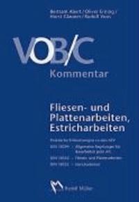 VOB Teil C Kommentar /  Fliesen- und Plattenarbeiten, Estricharbeiten - Praktische Erläuterungen zur DIN 18299, DIN 18352 und DIN 18353.