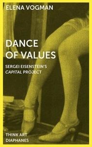 Vogman Elena - Dance of Values - Sergei Eisenstein's Capital Project.