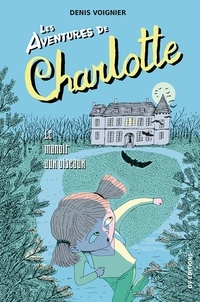 Voignier Denis - Les Aventures de Charlotte - le manoir aux oiseaux.