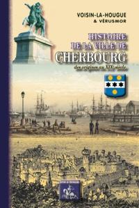 Forum pour télécharger des ebooks Histoire de la ville de Cherbourg  - Des origines au XIXème siècle (French Edition) par Voisin-la-Hougue 9782824007120 FB2 iBook