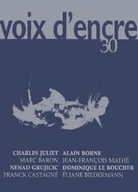 Charles Juliet et Alain Borne - Voix d'encre N° 30 : .
