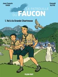 Jean-François Vivier - Vol à la Grande Chartreuse - Les aventures de la Patrouille du Faucon.