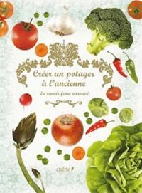Créer un potager à lancienne - Le savoir-faire retrouvé.pdf