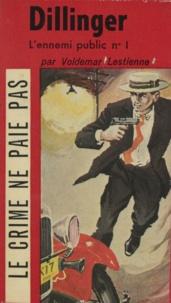 Voldemar Lestienne et Paul Gordeaux - Dillinger - L'ennemi public n°1.
