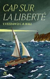 Voldemar Veedam et Carl B. Wall - Cap sur la liberté.