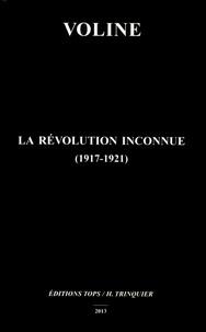 Voline - La révolution inconnue (1917-1921).