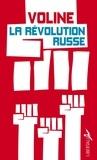"""Voline - La révolution russe - Histoire critique et vécue. Suivi de """"Le fascisme rouge""""."""