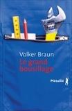 Volker Braun - Le grand bousillage.