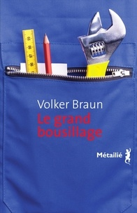 Volker Braun - Le grand bousillage.