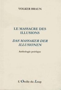 Volker Braun - Le massacre des illusions.