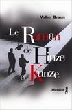 Volker Braun - Le Roman de Hinze et Kunze.