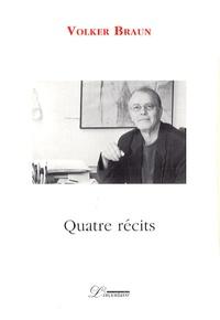Volker Braun - Quatre récits - Coffret en 4 volumes : Les quatre outilleurs ; L'Histoire inachevée et sa fin ; Ce qu'on veut vraiment ; Phrase sans fond.