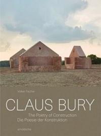 Volker Fischer - Claus Bury - The poetry of construction.