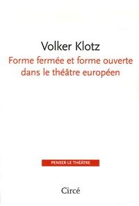 Volker Klotz - Forme fermée et forme ouverte dans le théâtre européen.