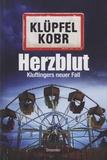 Volker Klupfel et Michael Kobr - Herzblut - Kluftingers neuer Fall.