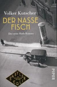 Volker Kutscher - Der nasse Fisch - Der erste Rath-Roman.