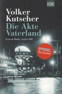 Volker Kutscher - Die Akte Vaterland.