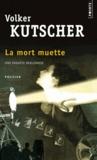 Volker Kutscher - La mort muette.
