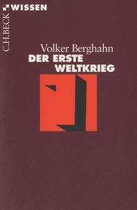 Volker R. Berghahn - Der Erste Weltrkrieg.
