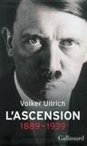 Volker Ullrich - Adolf Hitler, une biographie - L'ascension:1889-1939 - Coffret en 2 volumes : Tomes 1 et 2.