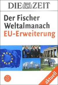 Volker Ullrich et Felix Rudloff - Der Fischer Weltamanach aktuell - Die EU-Erweiterung.