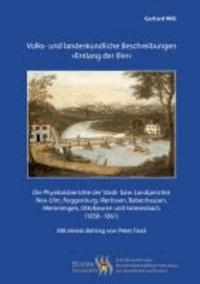 Volks- und landeskundliche Beschreibungen »Entlang der Iller« - Die Physikatsberichte der Stadt- bzw. Landgerichte Neu-Ulm, Roggenburg, Illertissen, Babenhausen, Memmingen, Ottobeuren und Grönenbach (1858-1861).