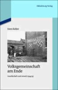 Volksgemeinschaft am Ende - Gesellschaft und Gewalt 1944/45.