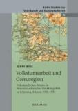 Volkstumsarbeit und Grenzregion - Volkskundliches Wissen als Ressource ethnischer Identitätspolitik in Schleswig-Holstein 1920-1930.