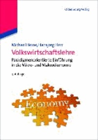 Volkswirtschaftslehre - Paradigmenorientierte Einführung in die Mikro- und Makroökonomie.