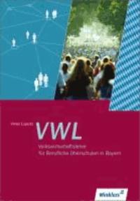 Volkswirtschaftslehre. Schülerbuch. Berufliche Oberschulen. Bayern.