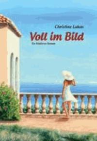 Voll im Bild – Ein Mallorca Roman.