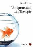 Vollpension mit Therapie - Erzählungen.