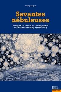 Savantes nébuleuses - Lorigine du monde entre marginalité et autorité scientifique (1860-1920).pdf
