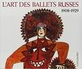 Volodin et  Pojarsk - L'art des ballets russes à Paris - Projets de décors et de costumes, 1908-1929.