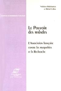 Vololona Rabeharisoa et Michel Callon - Le pouvoir des malades - L'Association française contre les myopathies et la recherche.
