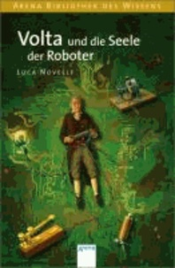 Volta und die Seele der Roboter - Lebendige Biographien.