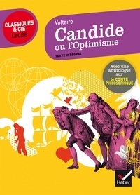Voltaire et Bertrand Darbeau - Candide ou l' Optimisme - suivi d'une anthologie sur le conte philosophique.