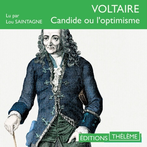 Voltaire et Lou Saintagne - Candide ou l'optimisme.