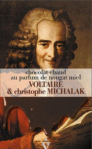 Voltaire et Christophe Michalak - Chocolat chaud au parfum de nougat miel.