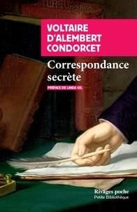 Voltaire et Jean d' Alembert - Correspondance secrète.