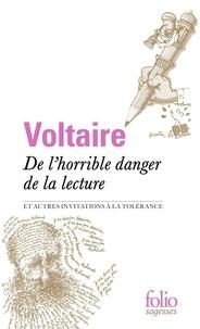 Voltaire - De l'horrible danger de la lecture et autres invitations à la tolérance.