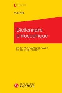 Voltaire et Raymond Naves - Dictionnaire philosophique.