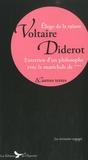 Voltaire et Denis Diderot - Ecrits, entretiens et discours.
