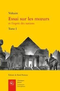 Voltaire - Essai sur les moeurs et l'esprit des nations - Tome 1.
