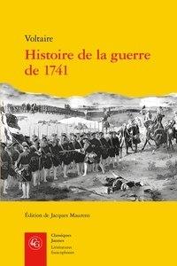 Voltaire - Histoire de la guerre de 1741.