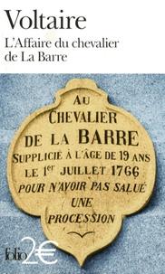Voltaire - L'Affaire du chevalier de La Barre - Précédé de L'Affaire Lally.