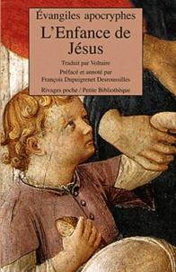 Voltaire - L'Enfance de Jésus - Evangiles apocryphes.