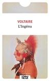 Voltaire - L'Ingénu - Histoire véritable tirée des Manuscrits du P. Quesnel.