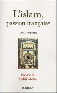 Voltaire et Elie Faure - L'Islam, passion française - Une anthologie.